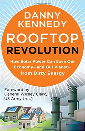 Buy Rooftop Revolution: How Solar Power Can Save Our Economy-and Our Planet-from Dirty Energy