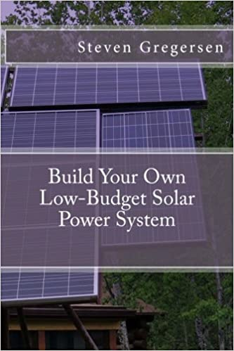 Buy Build Your Own Low-Budget Solar Power System
